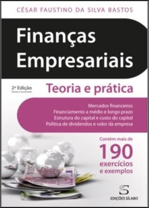 Finanças Empresariais - Teoria e Prática