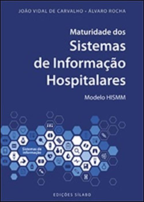 Maturidade dos Sistemas de Informação Hospitalares - Modelo HISMM