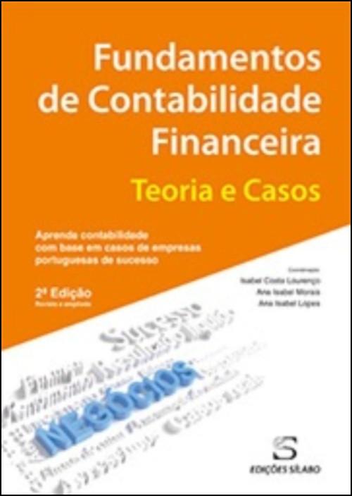 Fundamentos de Contabilidade Financeira - Teoria e Casos
