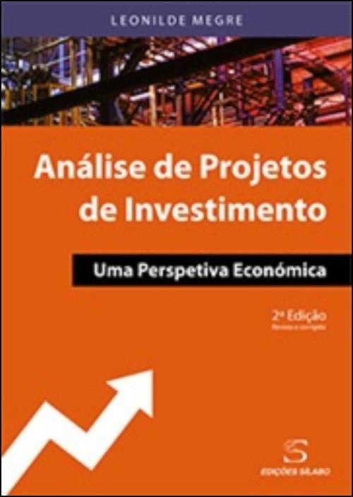 Análise de Projetos de Investimento - Uma Perspetiva Económica