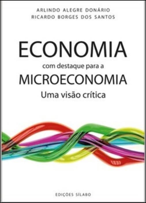 Economia, com Destaque para a Microeconomia - Uma Visão Crítica