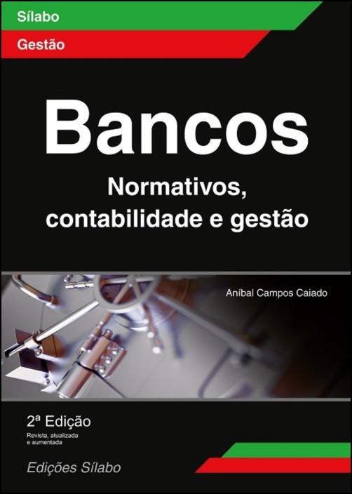 Bancos - Normativos, Contabilidade e Gestão