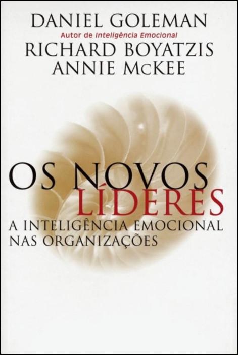 Os Novos Líderes: a inteligência emocional nas organizações