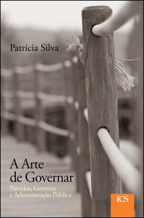 A Arte de Governar - Partidos, Governo e Administração Pública