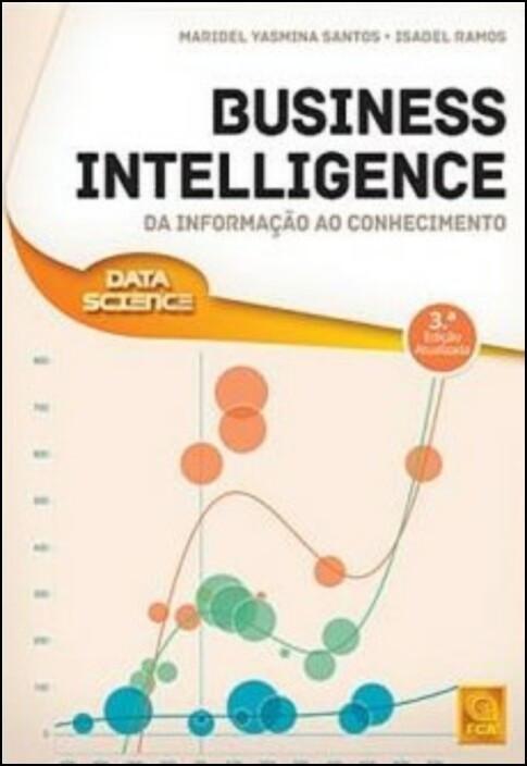 Business Intelligence - Da Informação ao Conhecimento