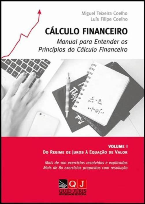 Cálculo Financeiro - Manual para Entender os Princípios do Cálculo Financeiro