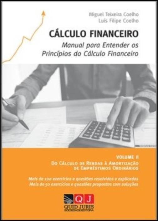 Cálculo Financeiro - Manual para Entender os Princípios do Cálculo Financeiro- volume II