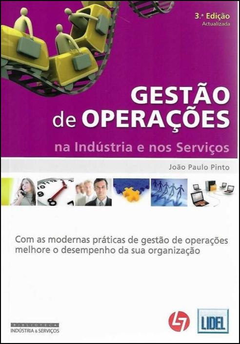 Gestão de Operações - Na Indústria e nos Serviços