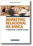 Marketing Relacional Na Banca