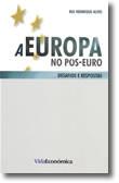 A Europa no Pós-Euro - Desafios e Respostas