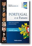 Portugal e o Futuro - Falam duas gerações de economistas