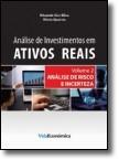 Análise de Investimentos em Ativos Reais – Volume 2 - Análise de Risco e Incerteza