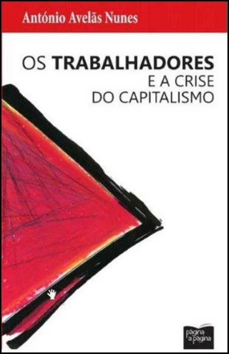 Os Trabalhadores e a Crise do Capitalismo