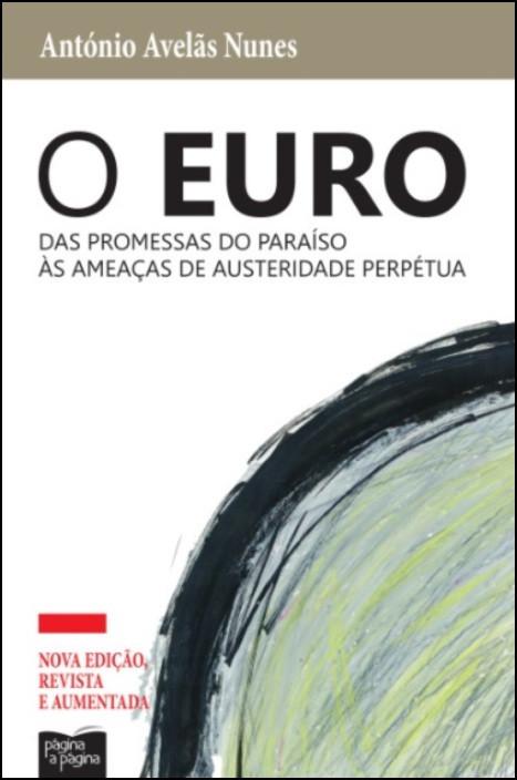 O Euro: das promessas do paraíso às ameaças de austeridade perpétua
