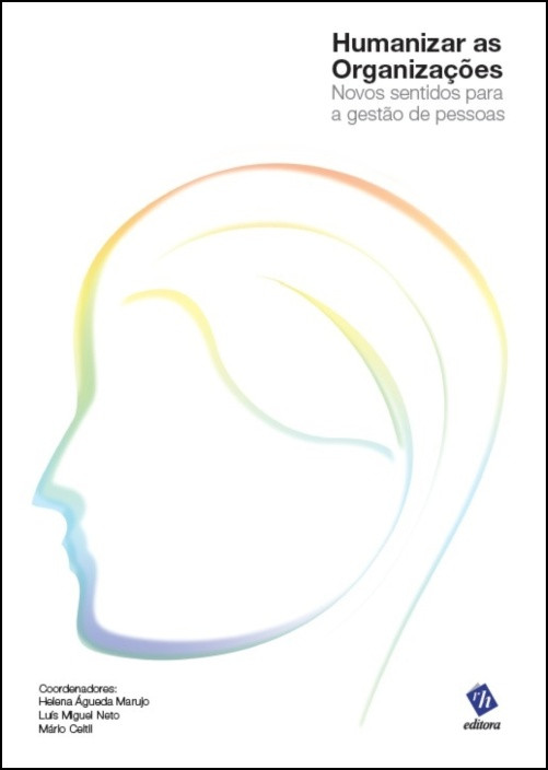 Humanizar as Organizações - Novos Sentidos para a Gestão de Pessoas