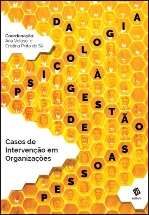 Da Psicologia à Gestão de Pessoas: Casos de Intervenção em Organizações