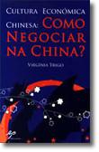 Cultura Económica Chinesa - Como Negociar na China?