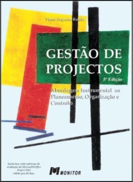 Gestão de Projectos - Abordagem instrumental ao planeamento, organização e controlo
