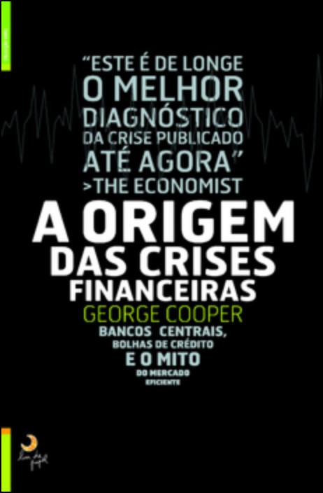A Origem das Crises Financeiras