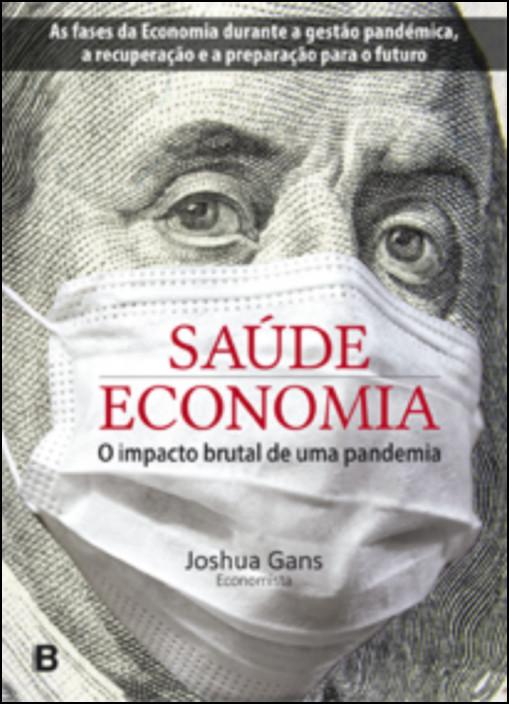 Saúde e Economia – O Impacto Brutal de uma Pandemia