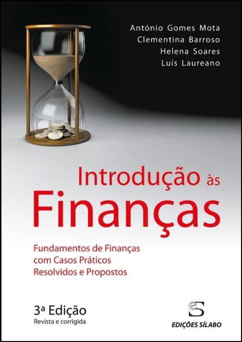 Introdução às Finanças - Fundamentos de Finanças com Casos Práticos Resolvidos e Propostos