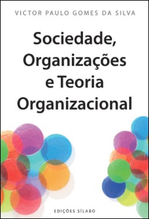 Sociedade, Organizações e Teoria Organizacional