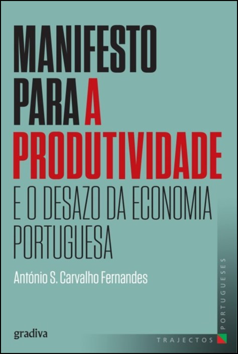 Manifesto para a Produtividade e o Desazo da Economia Portuguesa