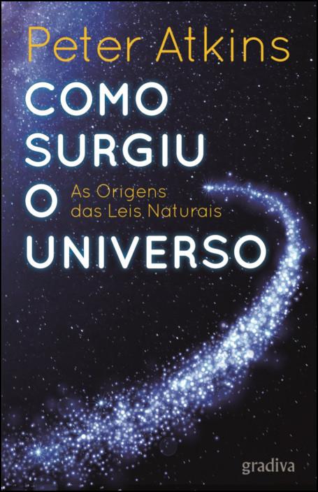 Como Surgiu o Universo: as origens das leis naturais