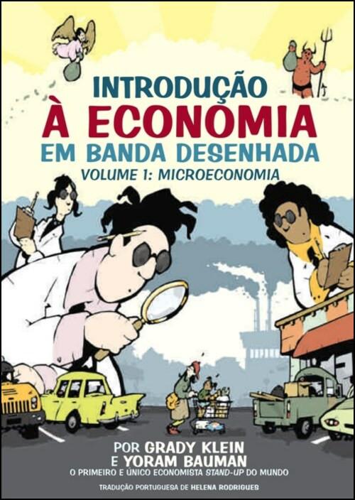 Introdução à Economia em Banda Desenhada: microeconomia - Vol. 1