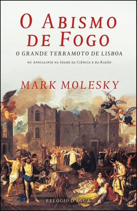 O Abismo de Fogo - O Grande Terramoto de Lisboa ou Apocalipse na Idade da Ciência e da Razão