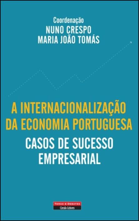 A Internacionalização da Economia Portuguesa: casos de sucesso empresarial