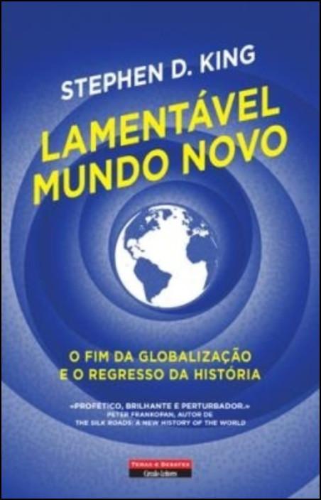 Lamentável Mundo Novo: o fim da globalização e o regresso da história