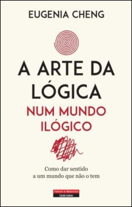 A Arte da Lógica num Mundo Ilógico