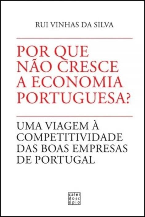 Por Que Não Cresce a Economia Portuguesa?