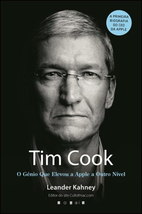 Tim Cook - O Génio Que Elevou a Apple a Outro Nível