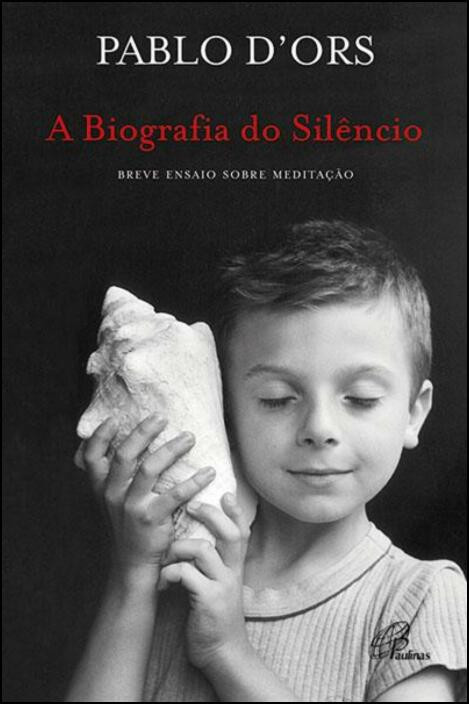 A Biografia do Silêncio: breve ensaio sobre a meditação