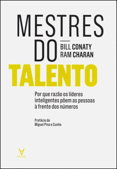 Mestres do Talento - Porque razão os líderes inteligentes põem as pessoas à frente dos números