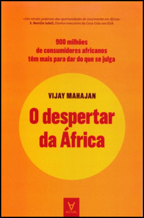 O Despertar da África - 900 milhões de consumidores africanos têm mais para dar do que se julga