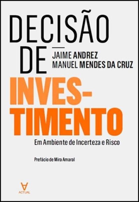Decisão de Investimento - Em Ambiente de Incerteza e Risco