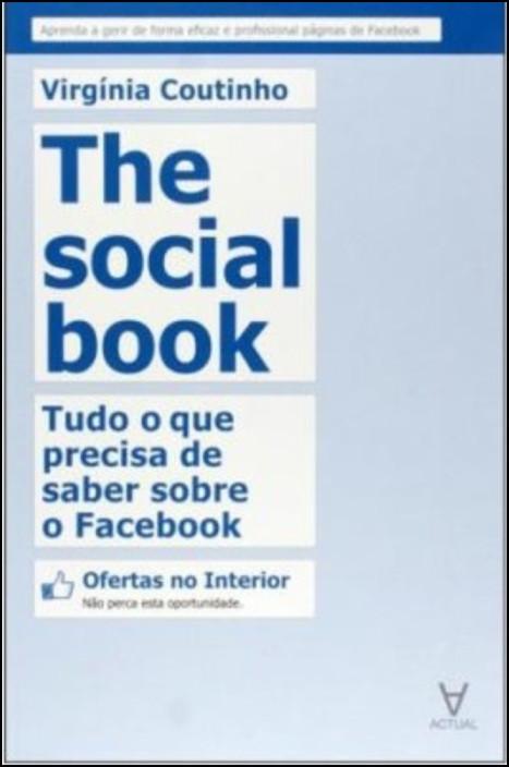 The Social Book - Tudo o que precisa de saber sobre o Facebook