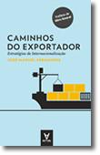 Caminhos do Exportador. Estratégias de Internacionalização
