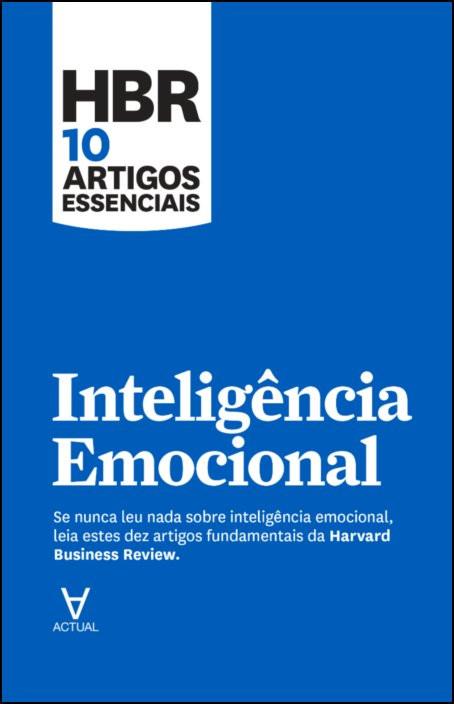 HBR 10 Artigos Essenciais - Inteligência Emocional