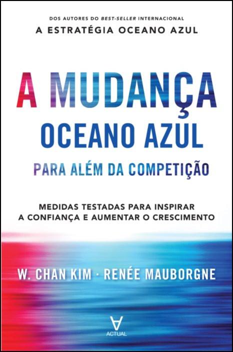 A Mudança Oceano Azul - Para além da competição