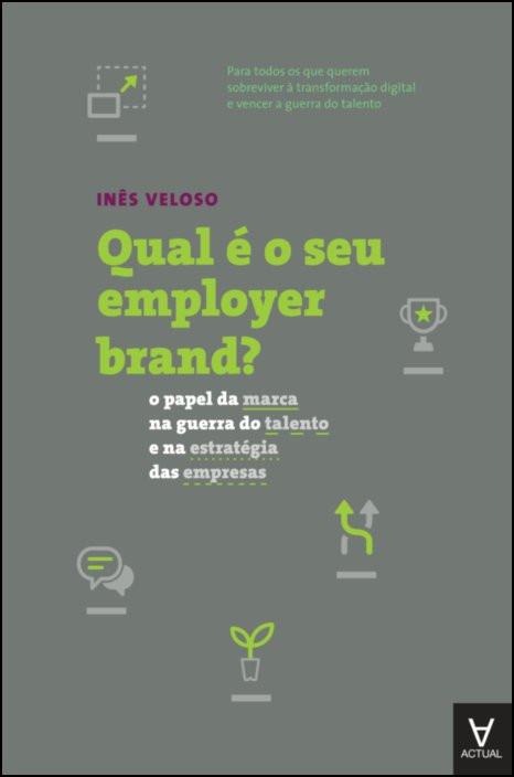 Qual é o seu employer brand? - o papel da marca na guerra do talento e na estratégia das empresas