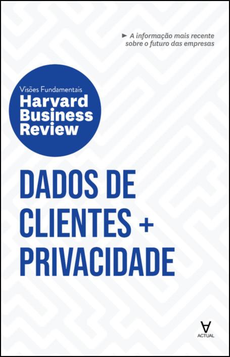 HBR Dados de Clientes e Privacidade