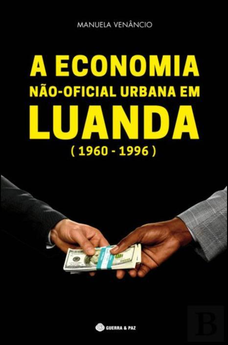 A Economia Não-Oficial Urbana em Luanda (1960-1996)