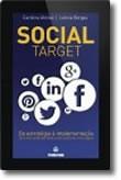 Social Target - Da estratégia à implementação. Como tirar partido das redes sociais e potenciar o seu negócio