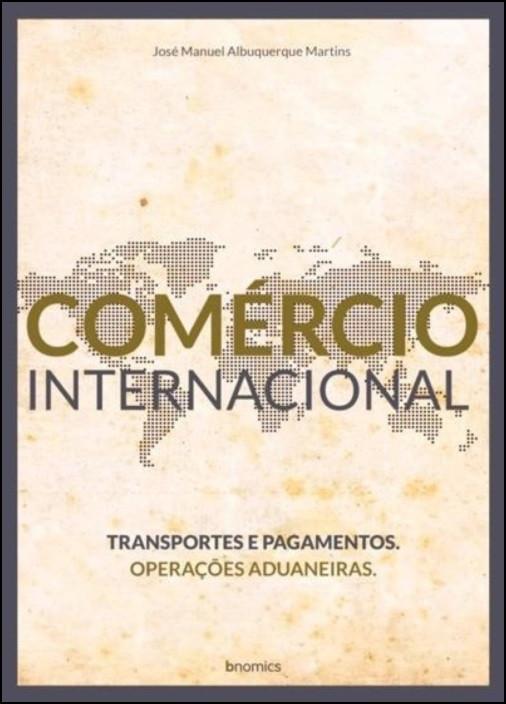 Comércio Internacional - Transportes e Pagamentos / Operações Aduaneiras