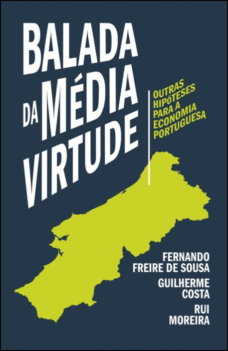 Balada da Média Virtude - Outras Hipóteses Para a Economia Portuguesa