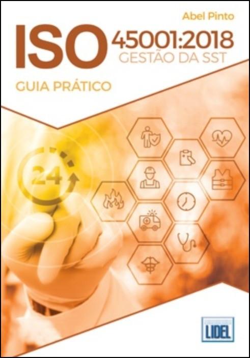 ISO 45001:2018 - Gestão da Segurança e Saúde no Trabalho - Guia Prático